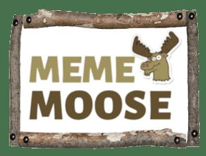 Meme Moose