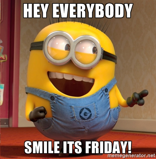 Hi Everybody, Smile it's Friday