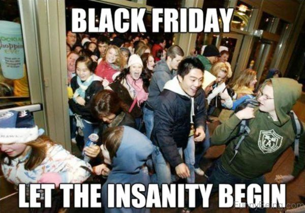 Black friday. The insanity begins