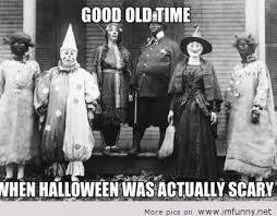 Good old time when Halloween was actually scary