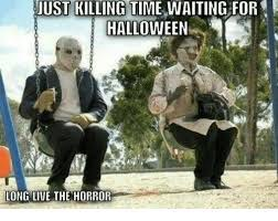 Just killing time waiting for Halloween