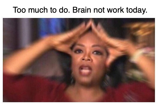 oprah-overwhelmed-brain-no-work