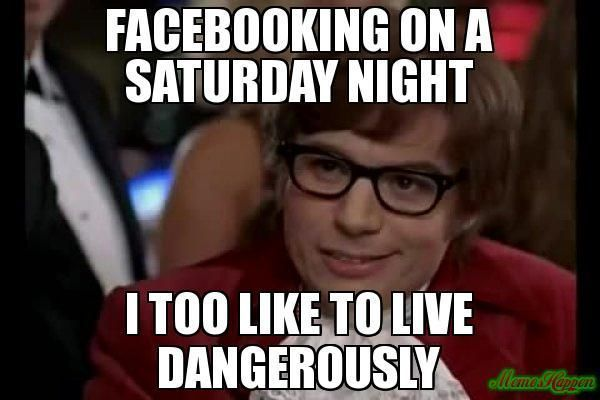 Facebooking on a Saturday night
