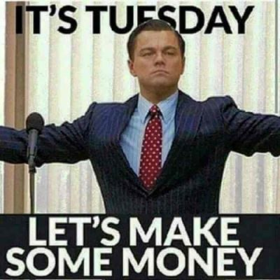 It's Tuesday let's make some money